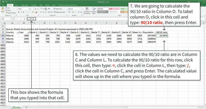 Calculate the 90/10 ratio for one row : We will calculate the 90/10 ratio in a new column. Rather than calculating ratios manually, you can enter the calculation as a cell formula so Excel will do it for you.