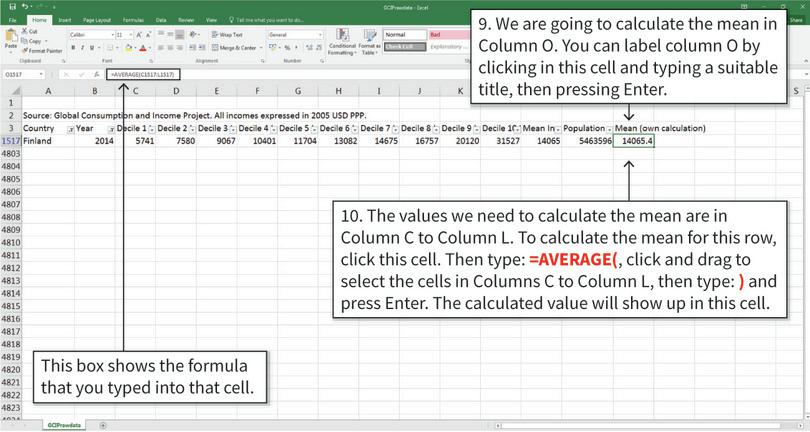 Calculate the mean income : Excel's AVERAGE function will calculate the mean of the selected cells.